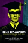 Punk Pedagogies : Music, Culture and Learning - eBook