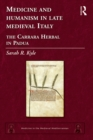 Medicine and Humanism in Late Medieval Italy : The Carrara Herbal in Padua - eBook
