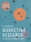 Marketing Research : Delivering Customer Insight - Book