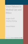 Great Debates in Medical Law and Ethics - Book