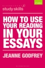 How to Use Your Reading in Your Essays - Book