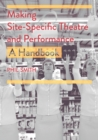 Making Site-Specific Theatre and Performance : A Handbook - eBook