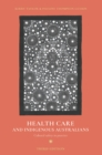 Health Care and Indigenous Australians : Cultural safety in practice - eBook