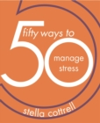 50 Ways to Manage Stress - eBook