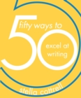 50 Ways to Excel at Writing - eBook