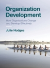 Organization Development : How Organizations Change and Develop Effectively - Book