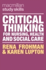Critical Thinking for Nursing, Health and Social Care - Book