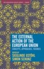 The External Action of the European Union : Concepts, Approaches, Theories - Book