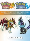 Pokemon Sun & Pokemon Moon Game Pc, Guide, Cheats, Tips Strategies Unofficial - eBook