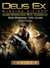 Deus Ex Mankind Game Download, DLC, Gameplay, Side Missions, Tips, Guide Unofficial - eBook