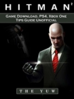 Hitman 2 Game Download, PS4, Xbox One, Tips, Guide Unofficial - eBook