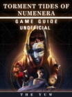 Torment Tides of Numenera Game Guide Unofficial - eBook