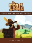 The Trail Game Guide Unofficial - eBook