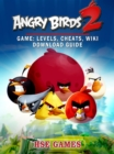 Angry Birds 2 Game : Levels, Cheats, Wiki Download Guide - eBook