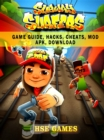 Subway Surfers Game Guide, Hacks, Cheats, Mod Apk, Download - eBook