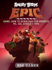Angry Birds Epic Game : How to Download for Android PC, iOS, Kindle + Tips - eBook