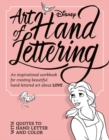 Art Of Hand Lettering Love : An inspirational workbook for creating beautiful hand-lettered art about LOVE - Book
