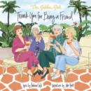 Golden Girls: Thank You For Being A Friend - Book