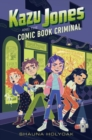 Kazu Jones and the Comic Book Criminal - eBook