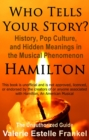 Who Tells Your Story? : History, Pop Culture, and Hidden Meanings in the Musical Phenomenon Hamilton - eBook