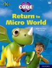 Project X CODE: White Book Band, Oxford Level 10: Sky Bubble: Return to Micro World - Book