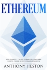 Ethereum : How to Safely Create Stable and Long-Term Passive Income by Investing in Ethereum - eBook