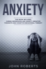 Anxiety : 3 Manuscripts - Depression and Anxiety, Negative Thoughts and Cognitive Behavioral Therapy - eBook