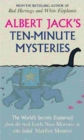 Albert Jack's Ten Minute Mysteries : World Famous Mysteries Solved - eBook