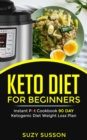 Keto Diet For Beginners : Instant Pot Cookbook 90 Day Ketogenic Diet Weight Loss Plan - eBook