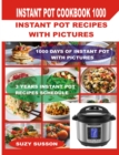 Instant Pot Cookbook 1000 : Instant Pot Recipes with Pictures - eBook