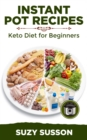 Instant Pot Recipes : Keto Diet for Beginners - eBook