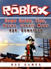 Roblox Game Guide, Tips, Hacks, Cheats Mods Apk, Download - eBook
