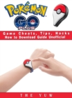 Pokemon Go Plus Game Cheats, Tips, Hacks How to Download Unofficial - eBook