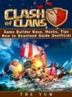 Clash of Clans Game Builder Base, Hacks, Tips How to Download Guide Unofficial - eBook