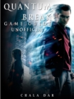 Quantum Break Game Guide Unofficial - eBook
