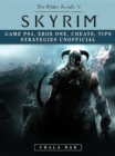 Elder Scrolls V Skyrim Game PS4, Xbox One, Cheats, Tip Strategies Unofficial - eBook