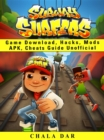 Subway Surfers Game Download, Hacks, Mods Apk, Cheats Guide Unofficial - eBook