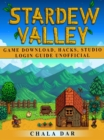 Stardew Valley Game Download, Hacks, Studio, Login Guide Unofficial - eBook