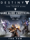 Destiny the Taken King Game Guide Unofficial - eBook