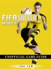Fifa Mobile Soccer Unofficial Game Guide - eBook