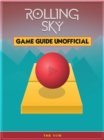 Rolling Sky Game Guide Unofficial - eBook