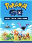 Pokemon Go Game Guide Unofficial - eBook