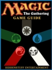 Magic The Gathering Game Guide Unofficial - eBook