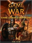 Game of War Fire Age Game Guide Unofficial - eBook