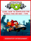 Angry Birds Go! Game : How to Download for Kindle Fire HD HDX + Tips - eBook