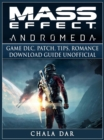 Mass Effect Andromeda Game DLC, Patch, Tips, Romance, Download Guide Unofficial - eBook