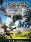 Horizon Zero Dawn Game Guide Unofficial - eBook