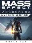 Mass Effect Andromeda Game Guide Unofficial - eBook