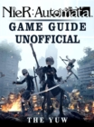 Nier Automata Game Guide Unofficial - eBook