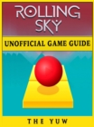 Rolling Sky Unofficial Game Guide - eBook